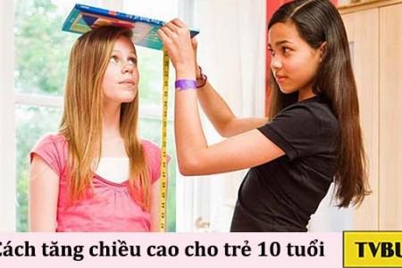 #9 Cách giúp trẻ 10 tuổi phát triển chiều cao toàn diện