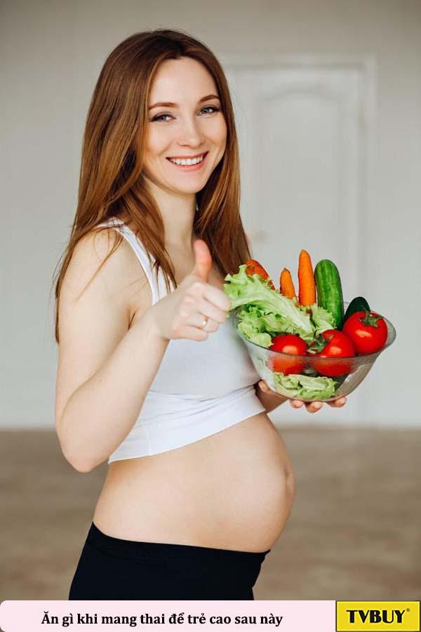 ăn gì khi mang thai để sau này trẻ phát triển chiều cao tốt